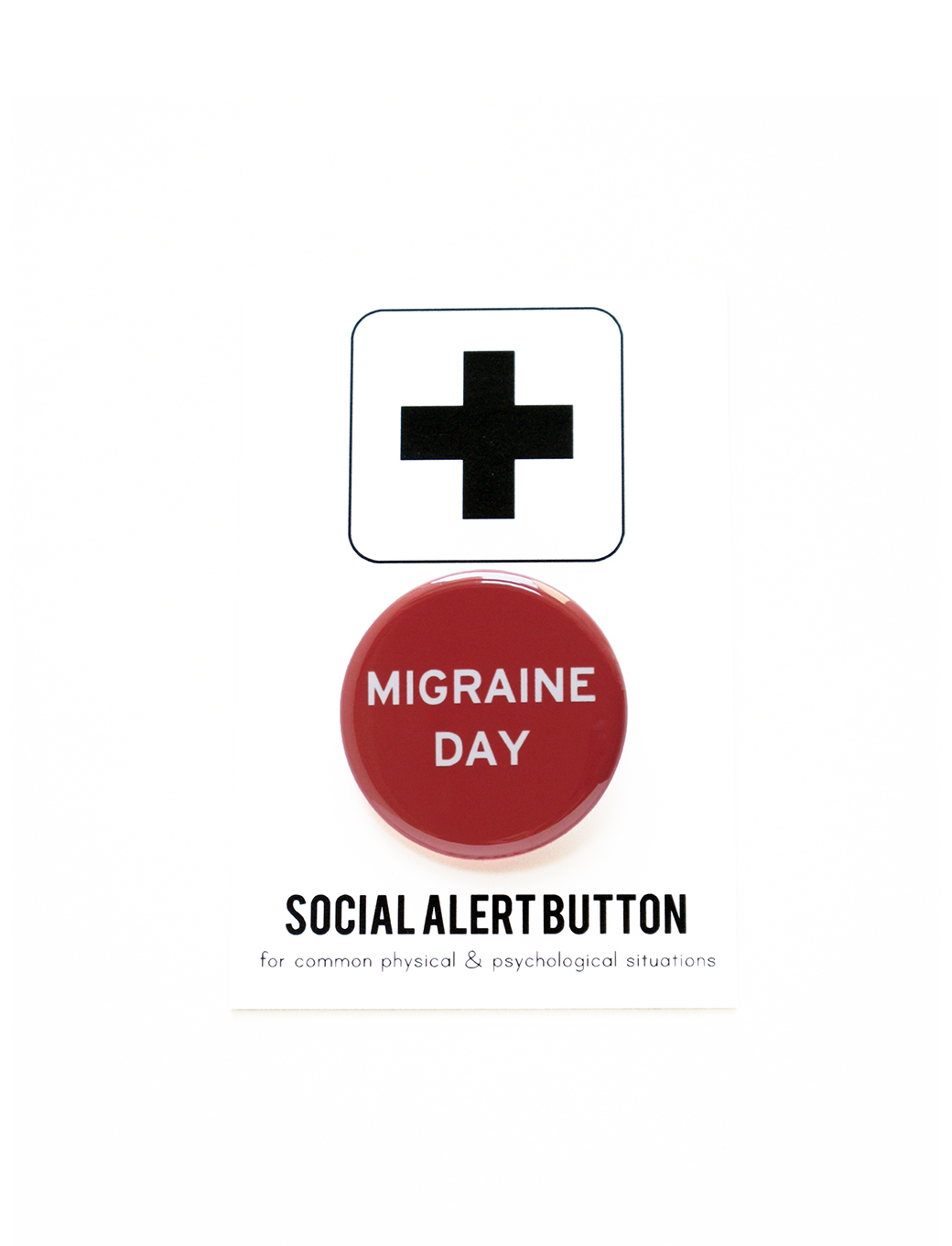 """Migraine Day"" pin back button,  $4"