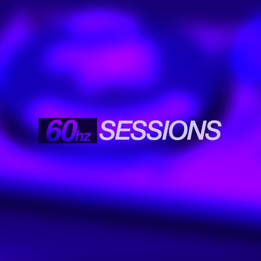 60hz Sessions Garage Playlist