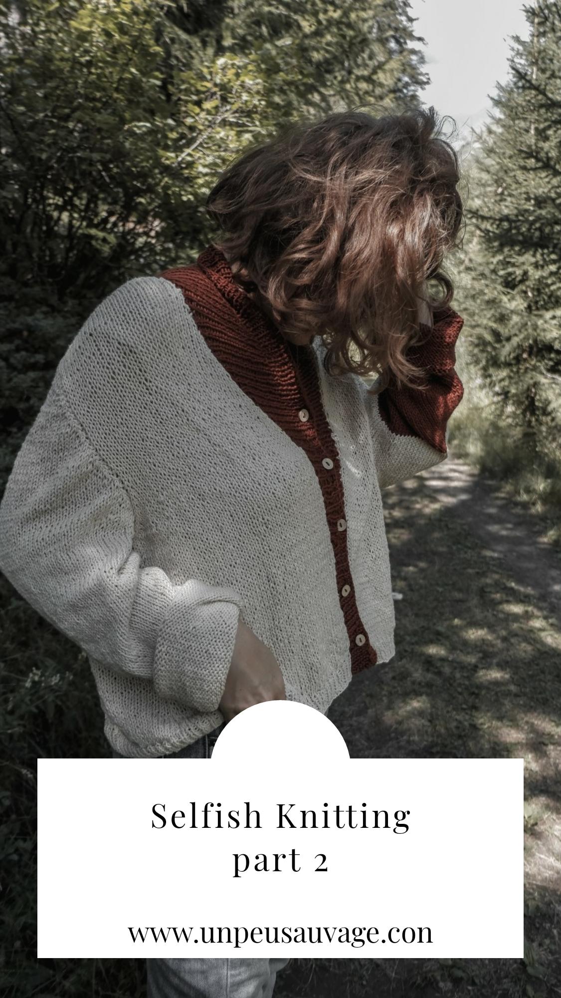 Selfish knitting part 2