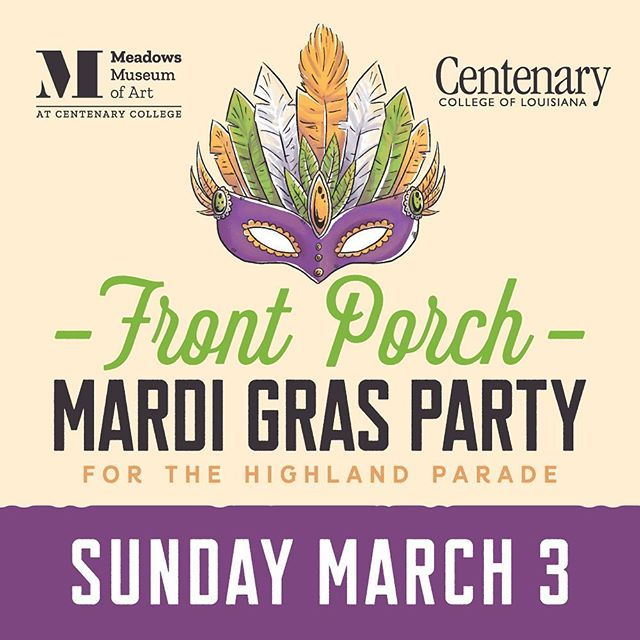 This SUNDAY!!!!! Join the Meadows Museum at our front porch party as we watch the @thekreweofhighland Parade! We have some BIG surprises in store!