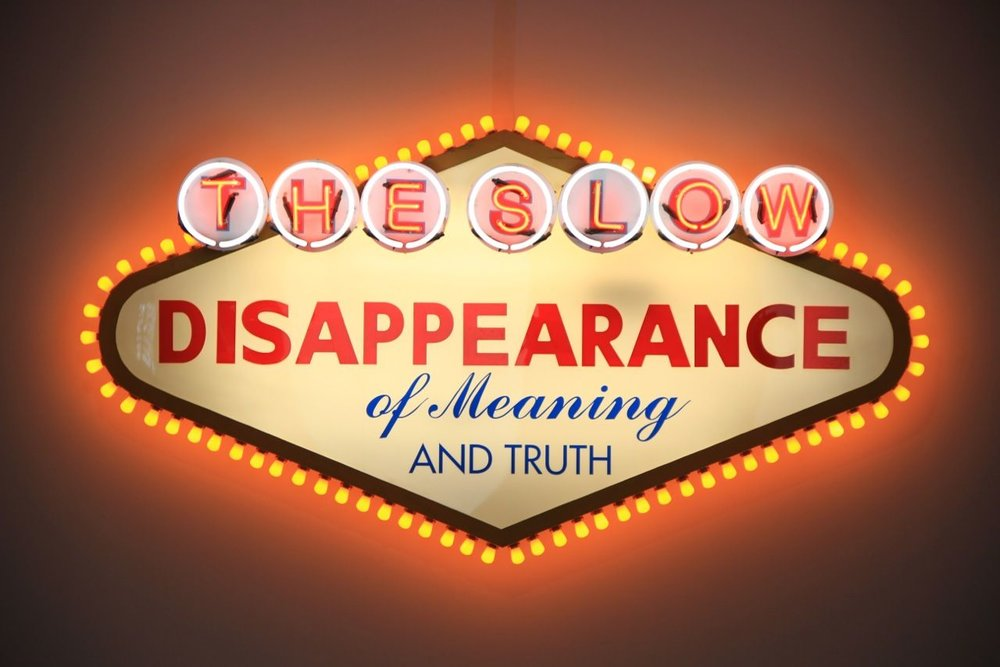 Robert Montgomery, The Slow Disappearance of Meaning and Truth