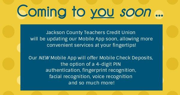 Coming to you soon... JCTCU will bw updating our Mobile App soon, allowing more convenient services at your fingertips! Our NEW Mobile APP will offer Mobile Check Deposits, the option of a 4-digit PIN authentication, fingerprint recognition, facial recognition, voice recognition and so much more!