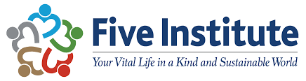Five Institute UK | Your Vital Life in a Kind and Sustainable world