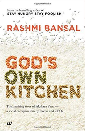 God's Own Kitchen - The inspiring story of Akshaya Patra — a social enterprise by monks and CEOsRashmi Bansal