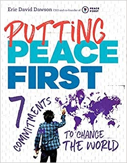 Putting Peace First - 7 Commitments to Change the WorldEric David DawsonNote: This is a great book for young people, ages 10 and up!