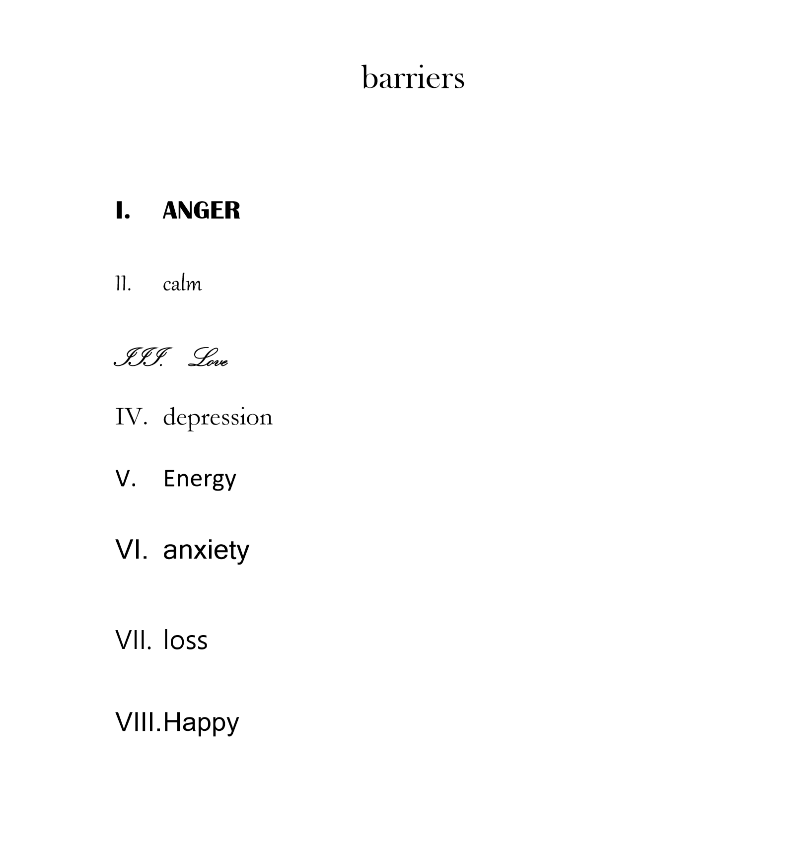 Barriers - Barriers is meant to be a discussion on language barriers. 10 musicians or non-musicians play instruments they have never learned to convey universal emotions and mindsets for 1 minute periods.