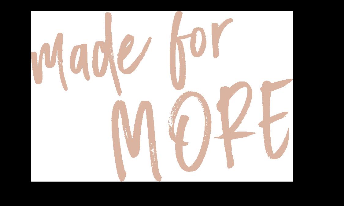 MadeForMore.png