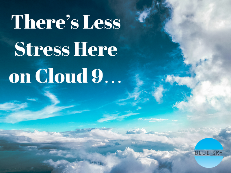 There's-Less-Stress-Here-on-Cloud-9….png