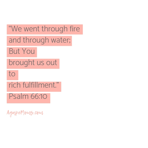 We went through fire and through water; But You brought us out to rich fulfillment .jpg