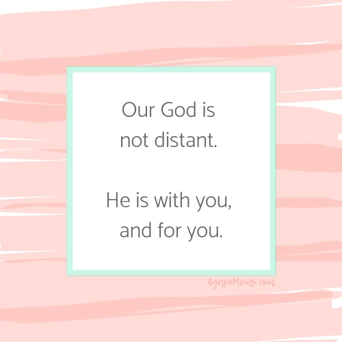 Our God is not distant. He is with you, and for you..jpg