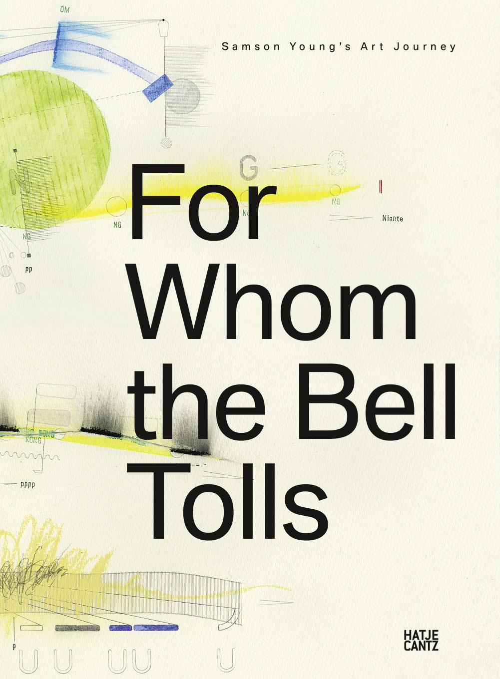 For Whom the Bell Tolls: Samson Young's Art Journey - Andras Szanto, BMW Group Munich, eds. Berlin: Hatje Cantz, 2016. With texts by Andras Szanto, Samson Young.PURCHASE HERE