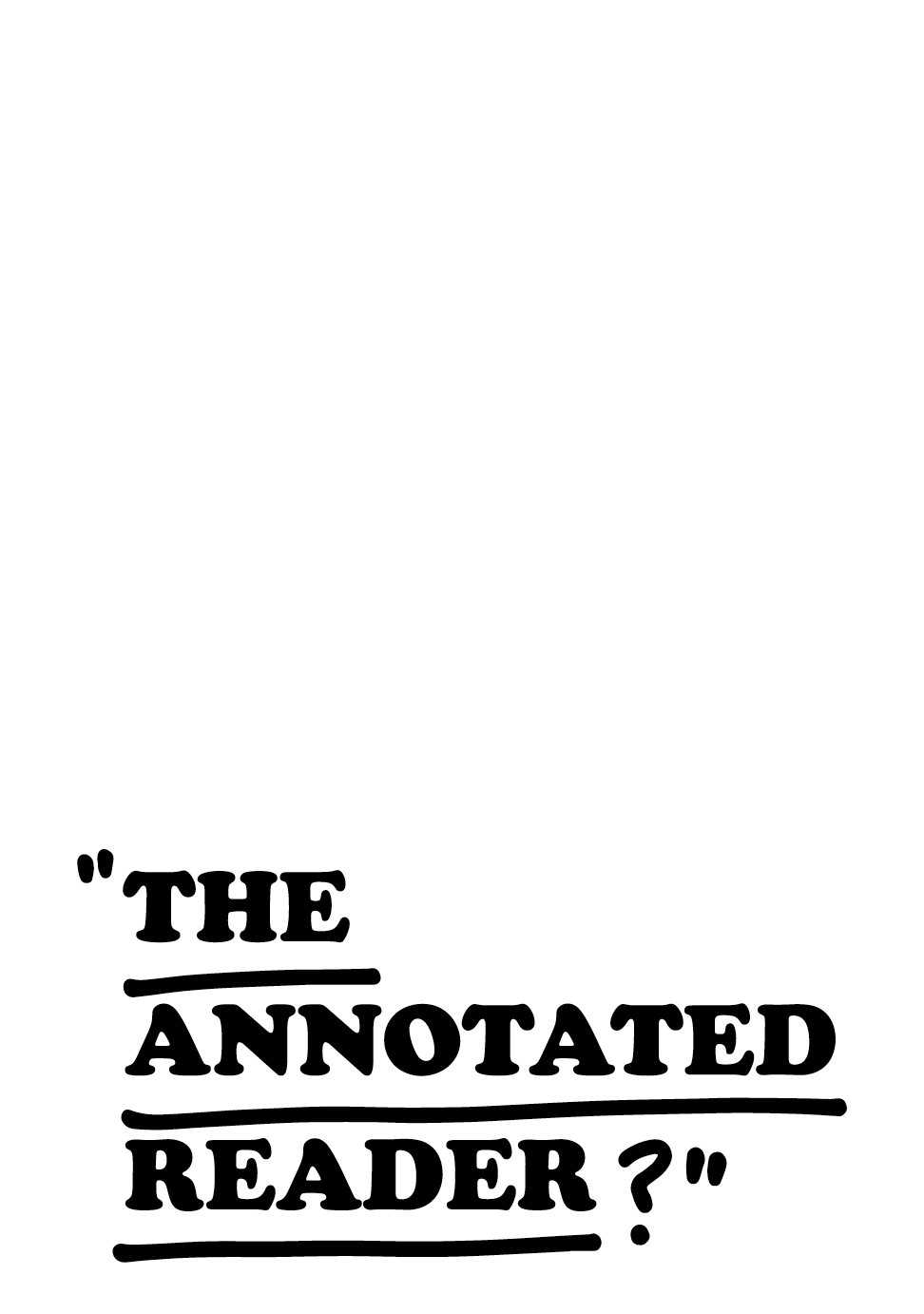 The Annotated Reader - Ryan Gander, Jonathan P. Watts, eds. 2018. With contribution by Samson Young.MORE INFO HERE