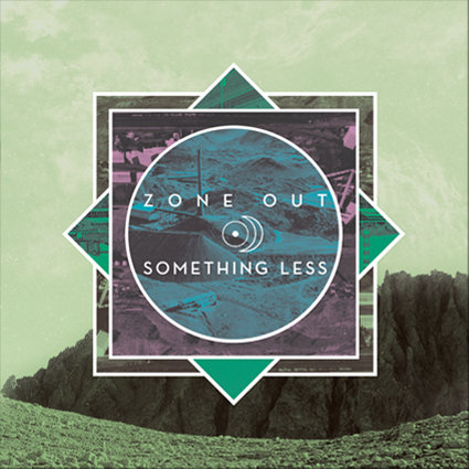 Zone Out 'Something Less' (EP)
