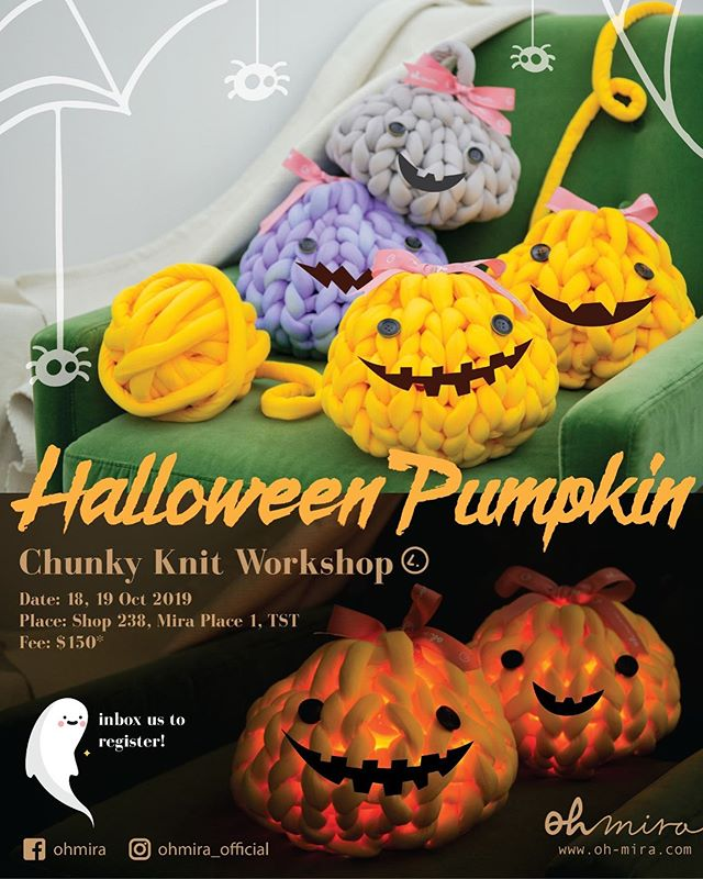 【 Chunky Knit Pumpkin Workshop】 Halloween is coming! It is time for pumpkin decoration ! 🎃  Wanna hand knit this super cute pumpkin with @ohmira_mira ? Inbox us to register now!  Date and time: Class 1/ 18 Oct (Fri), 1-2pm Class 2/ 18 Oct (Fri), 7-8pm Class 3/ 19 Oct (Sat), 2-3pm Class 4/ 19 Oct (Sat), 5-6pm  Place: Shop 238, Mira Place 1, TST  #havearomanticday