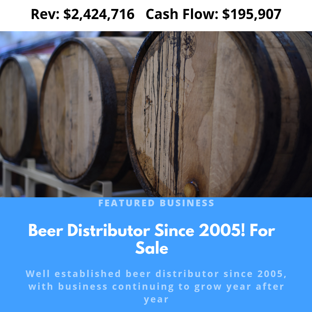 Beer Distributor Since 2005! ONLY 20% DOWN!