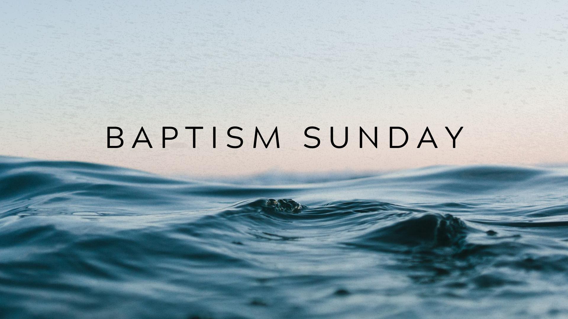 Copy of BAPTISM SUNDAY.png