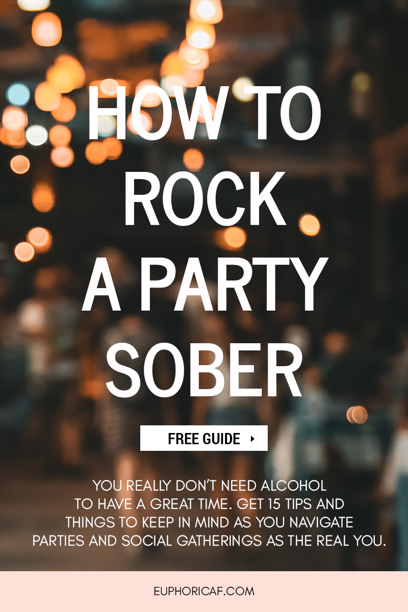 How To Rock A Party Sober Euphoric