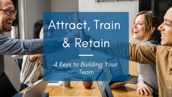 Blog: Attract, Train and Retain Employees