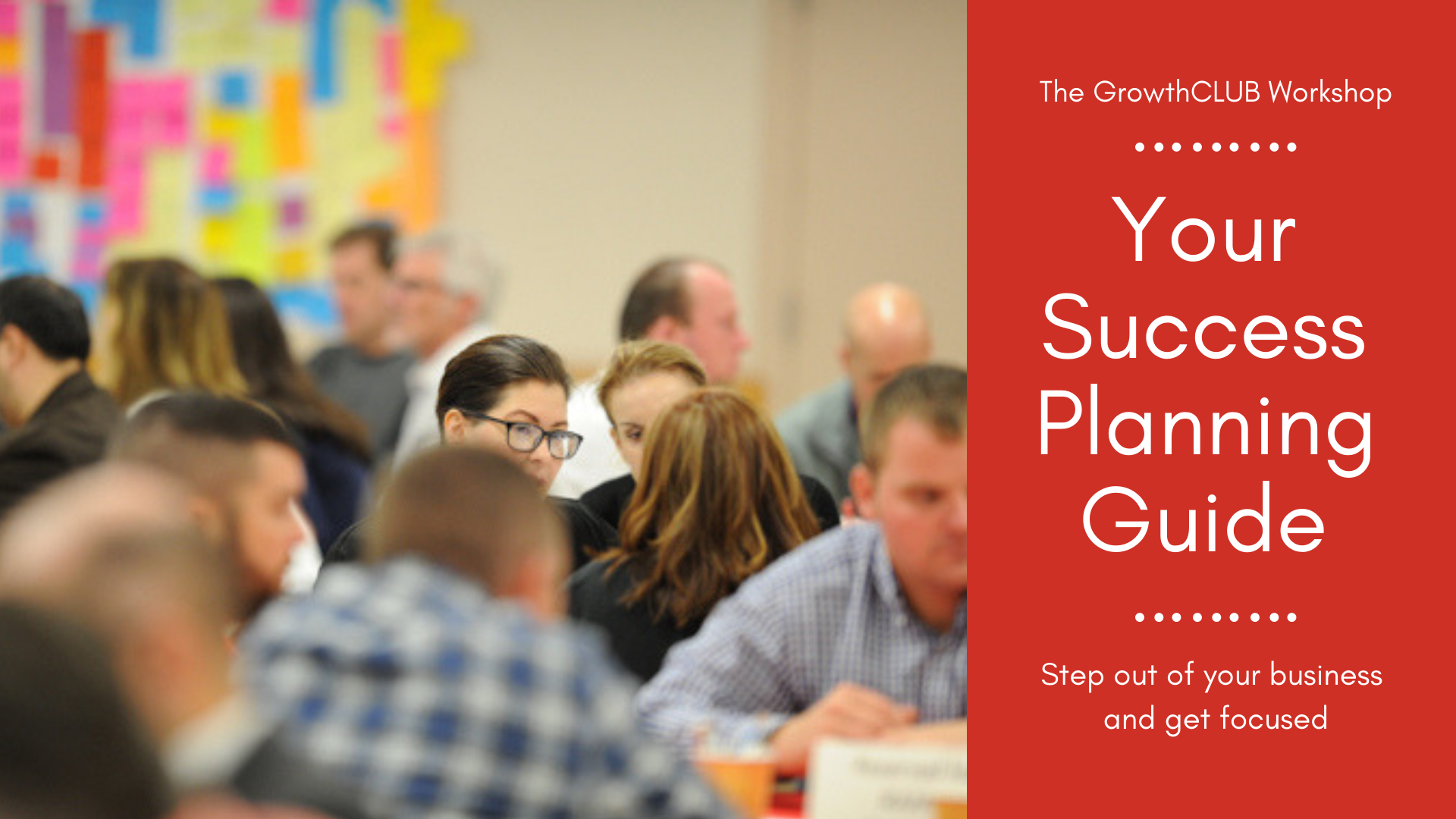 GrowthCLUB Quarterly Planning Workshop for Business Owners and Leaders