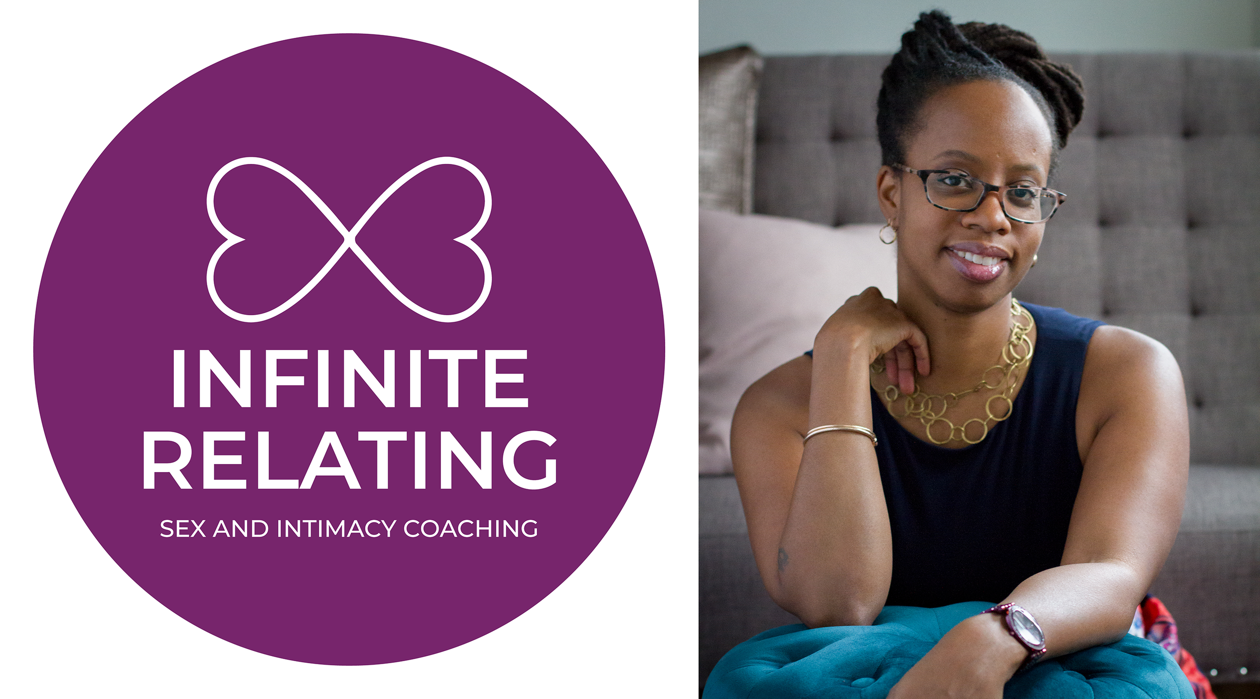 Infinite RElating - Sex and Intimacy CoachingComplimentary 45-min Relationship Visioning Discovery Session ($295 Value)www.InfiniteRelating.com tazima@infiniterelating.com
