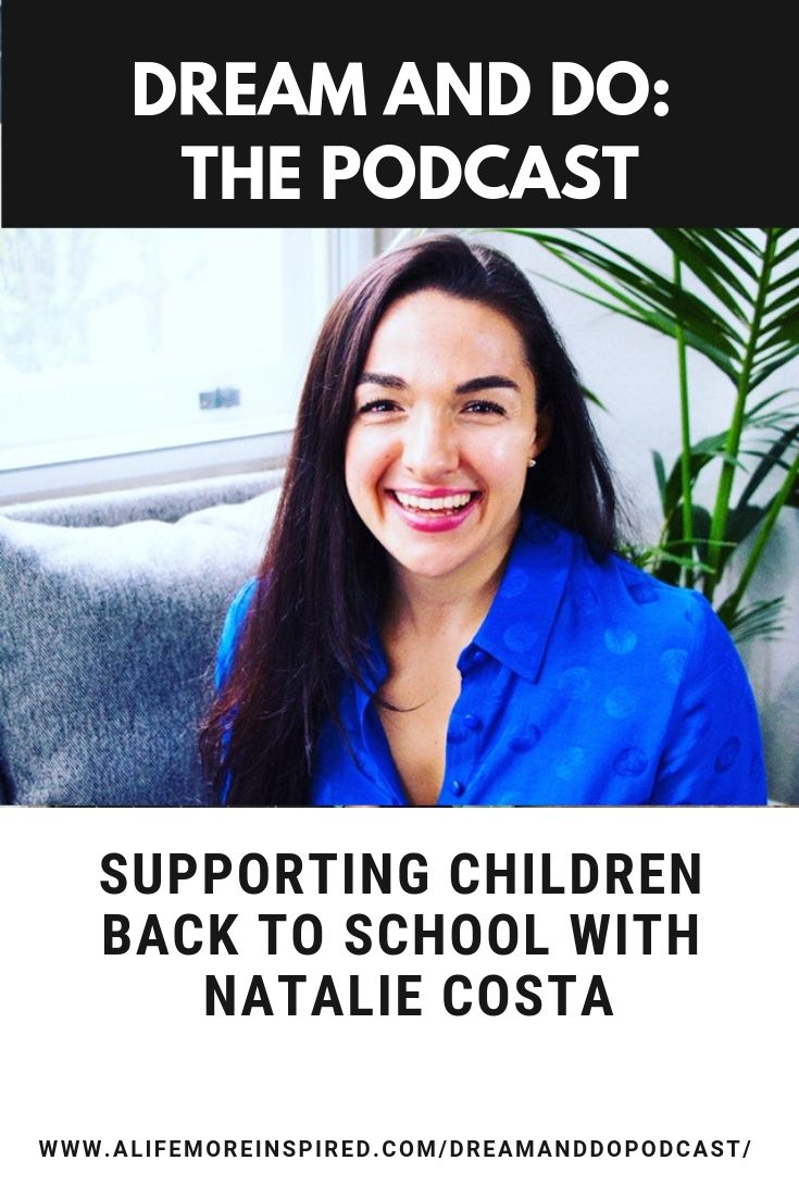 Dream and Do Podcast with Natalie Costa. Talking Back to School and Power Cards