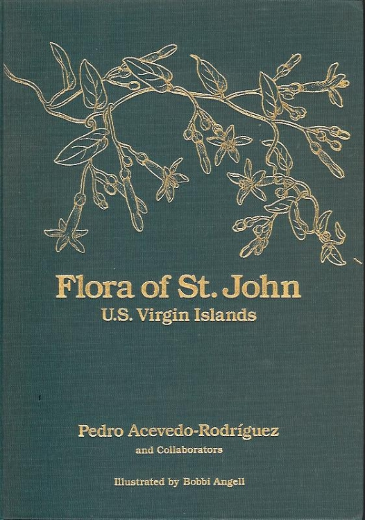 Flora of St. John, US. Virgin Islands.  Pedro Acevedo-Rodriguez, NYBG Press. One of the first floras I illustrated, it has 242 plates, illustrating more than 400 species, drawn from field sketches and herbarium specimens. Published in 1996. 2nd printing 2005