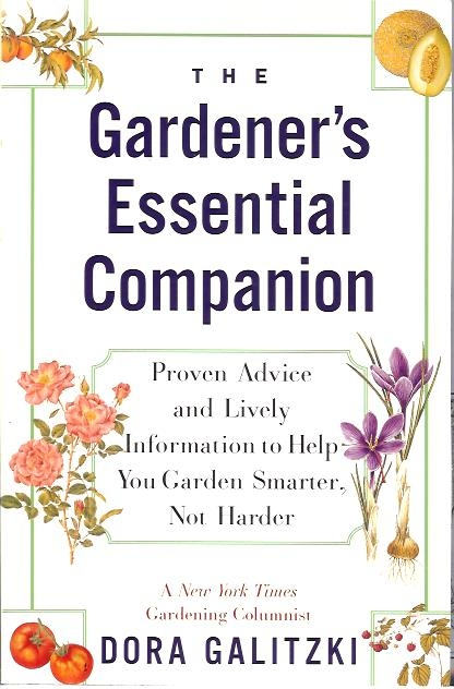 The Gardener's Essential Companion.  Dora Galitzki. Simon and Schuster. A compilation of NY Times columns, the book seamlessly combines solid gardening know-how with Galitzky's wry and knowing observations about the gardener's life. Illustrated with my line drawings, it is an invaluable reference and inspiring guide.