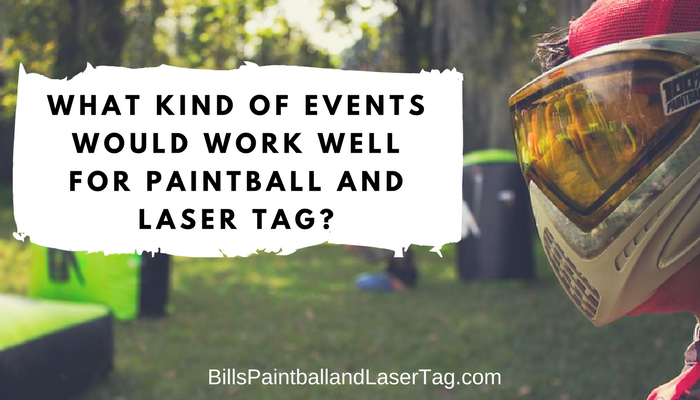 The Perfect Events for Paintball and Laser Tag