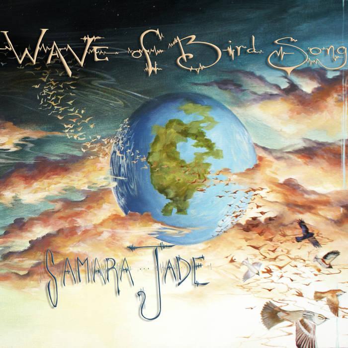 Wave of Bird Song - Samara Jade