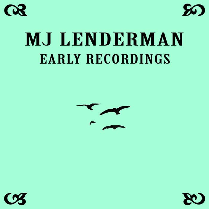 Early Recordings - MJ Lenderman