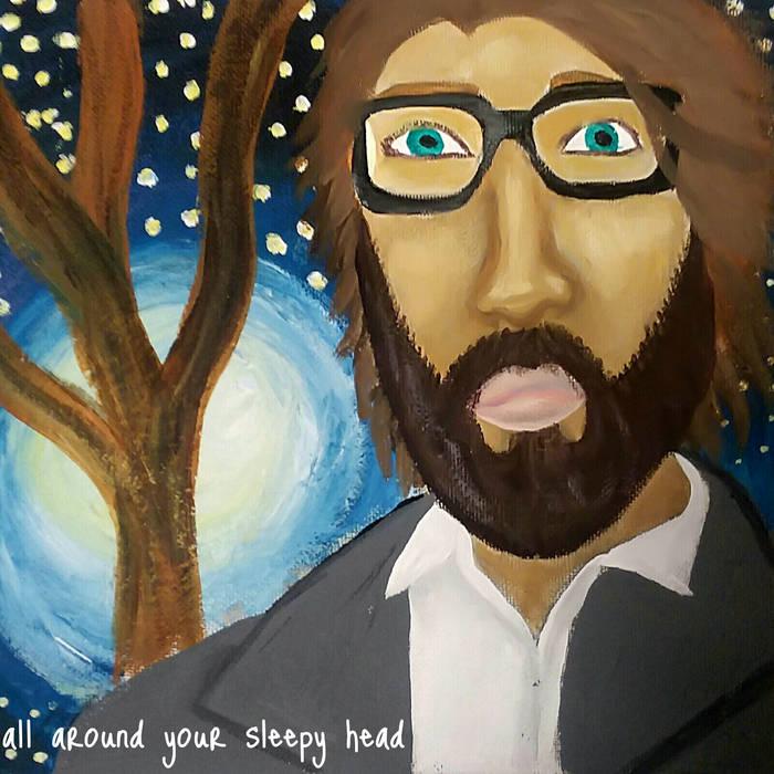 All Around Your Sleepy Head - Isaiah Breedlove