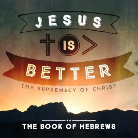Hebrews-Jesus-Is-Better-SQUARE-450x450.jpg