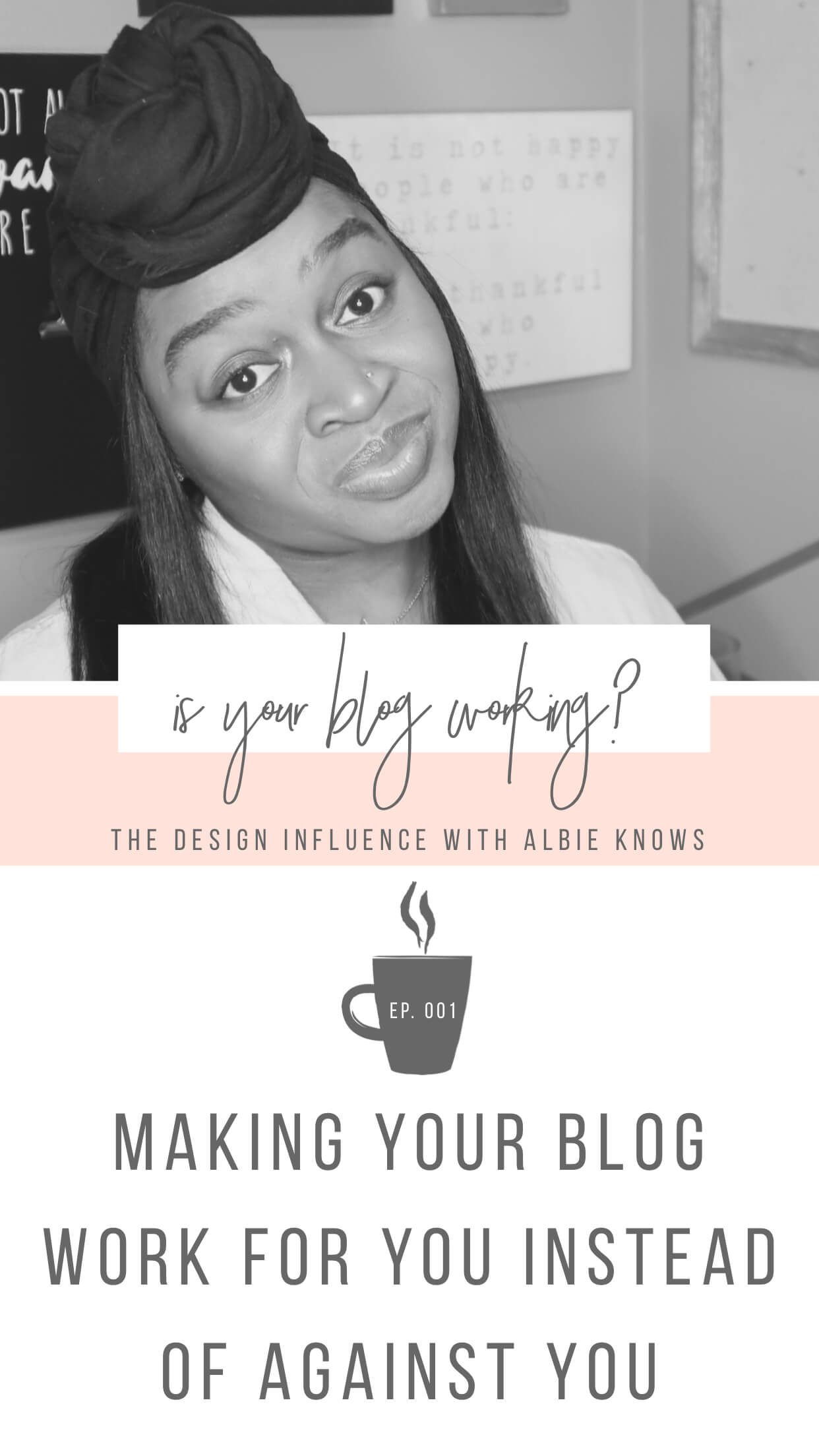 The Design Influence Episode 001: Making Your Blog Work For You Instead of Against You