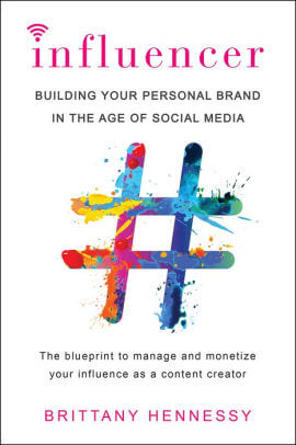 Influencer- Building Your Personal Brand in the Age of Social Media .jpg