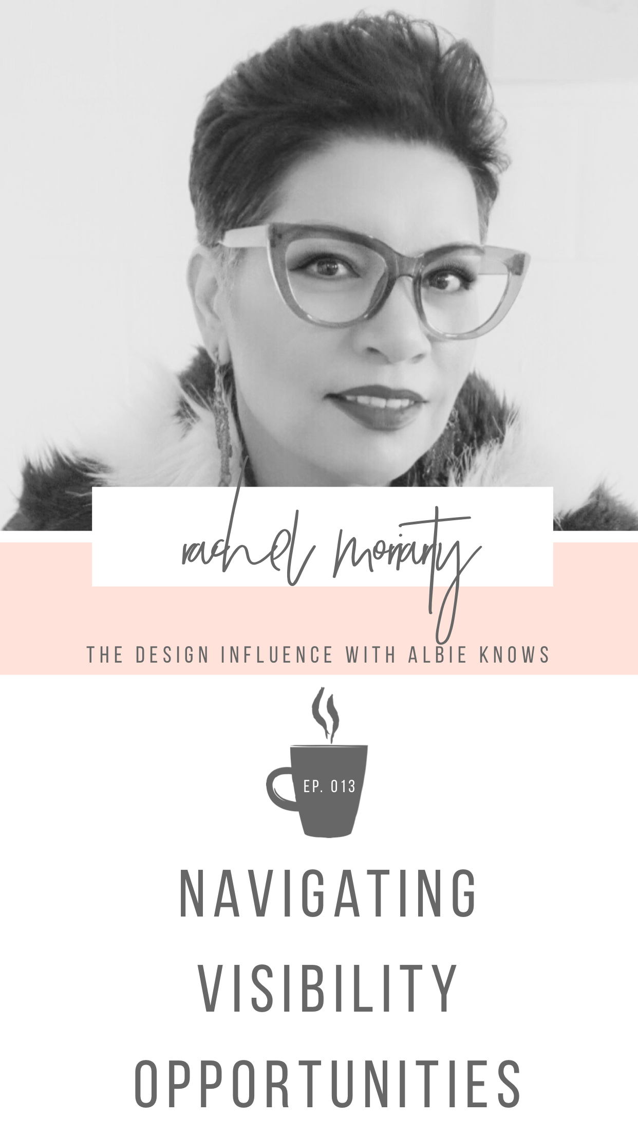 Episode 013- Navigating Visibility Opportunities While Remaining On Brand & In Alignment with Rachel Moriarty 3.png