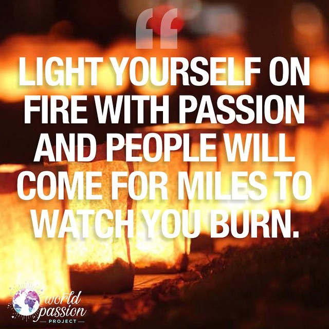 Light yourself on fire with passion! #worldpassionproject #bethechange #love @worldpassionproject #merrychristmas #happyholidays