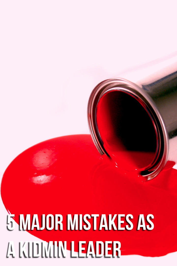 5 Major Mistakes as a KidMin Leader .png