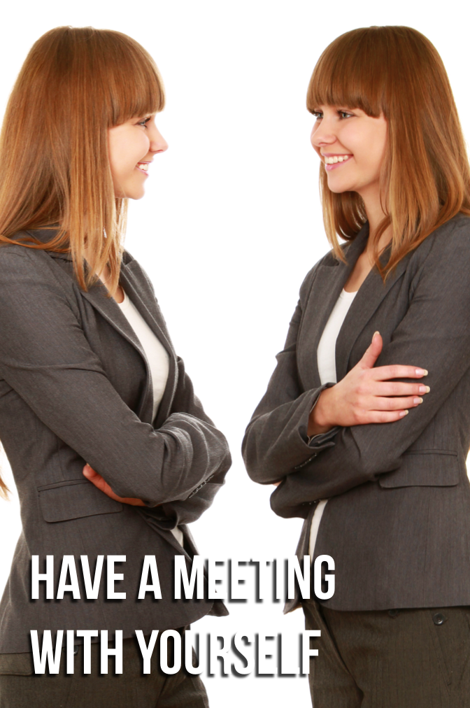 Have a Meeting with Yourself.png