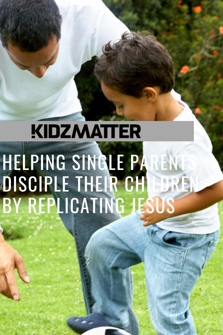 Helping Single Parents Disciple Their Children by Replicating Jesus (1).jpg