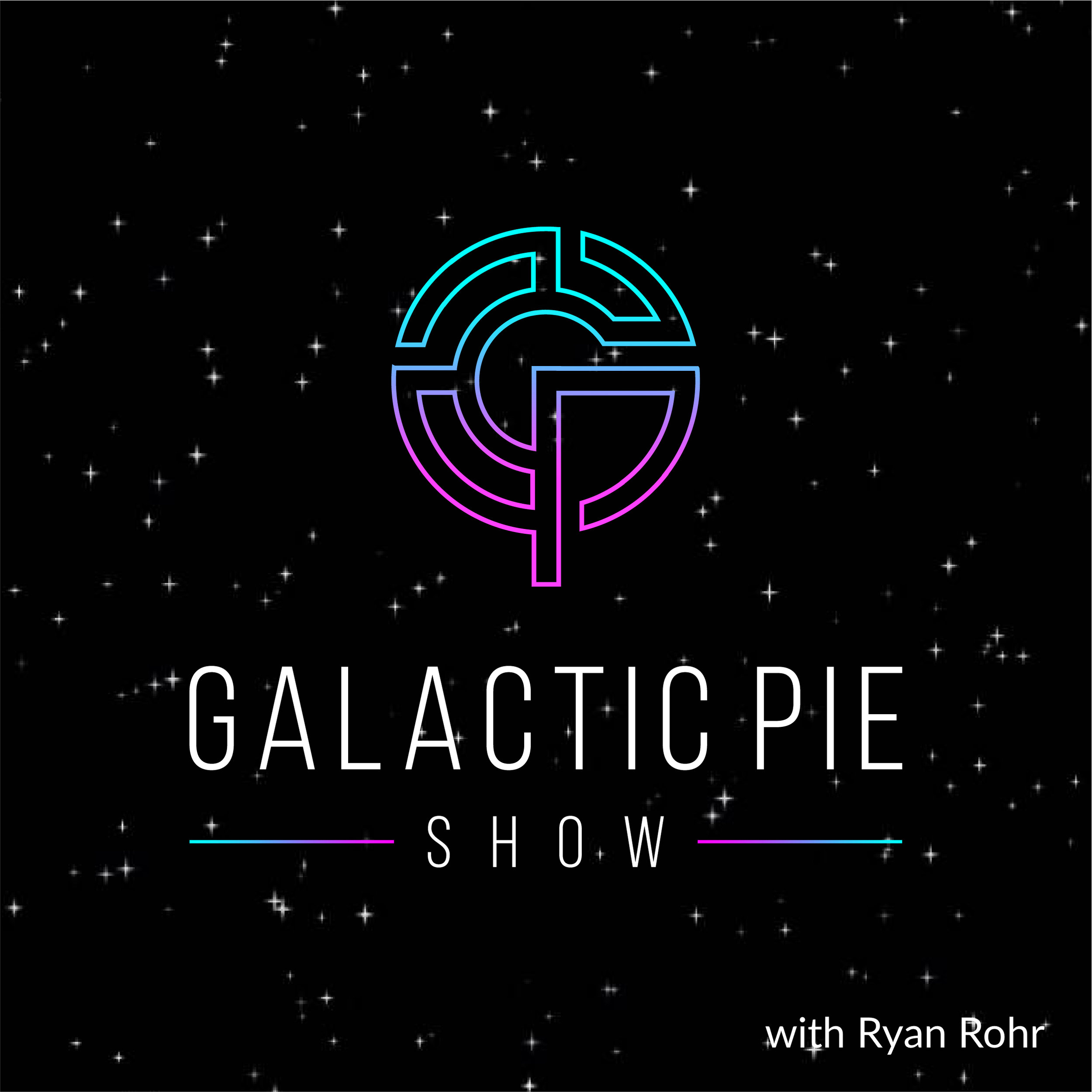 Galactic Pie Show - with Ryan Rohr