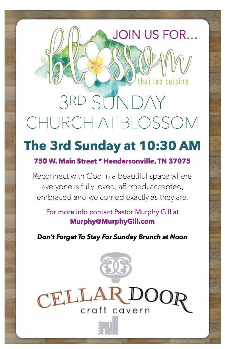 """A VERY DIFFERENT KIND OF CHURCH EXPERIENCE. Join us for a monthly fully affirming, fully loving and fully welcoming church experience at Hendersonville's """"Blossom Thai-Laos Restaurant"""". (750 W. Main St. Hendersonville, TN)"""