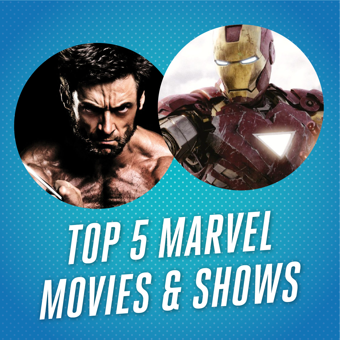 Top 5 Marvel Movies & Shows.png