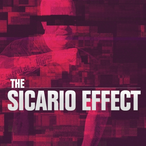 THE SICARIO EFFECT_Clean.jpg