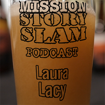 Hear the story  behind  Laura's stories on the MISSION Story Slam Podcast