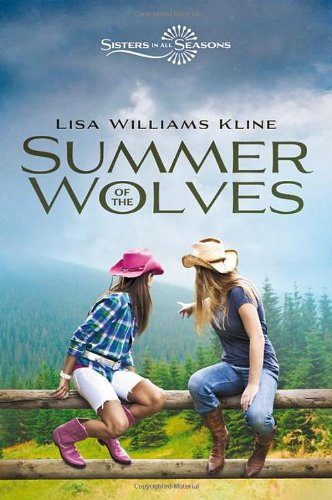 Summer of the Wolves  | Sisters In All Seasons Book 1  | Publisher: Zondervan