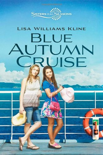 Blue Autumn Cruise  | Sisters In All Seasons Book 3 | Publisher: Zondervan