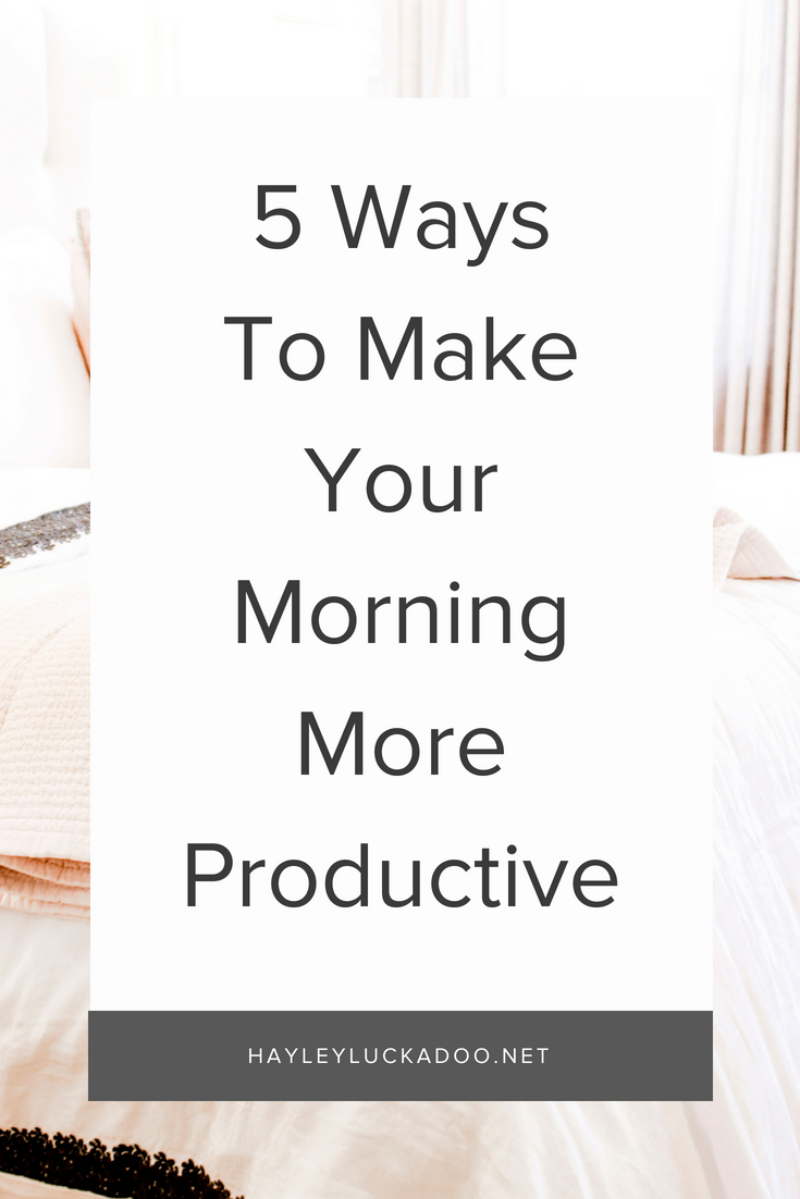 5 Ways To Make Your Morning More Productive