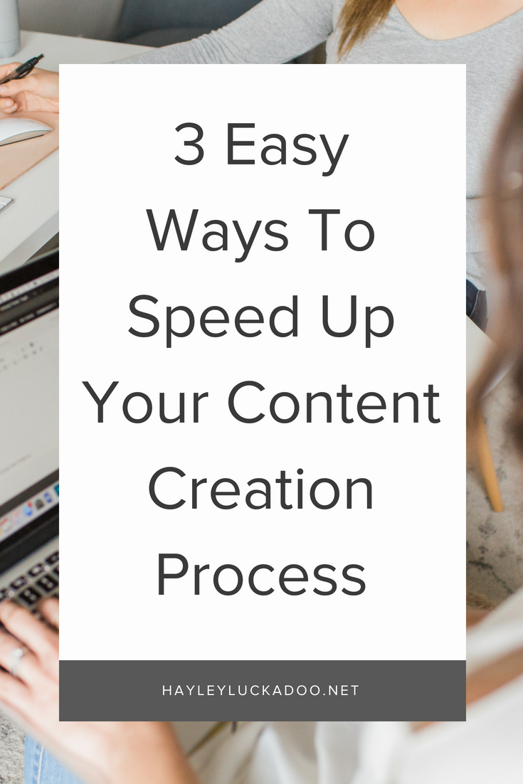 3 Easy Ways To Speed Up Your Content Creation Process