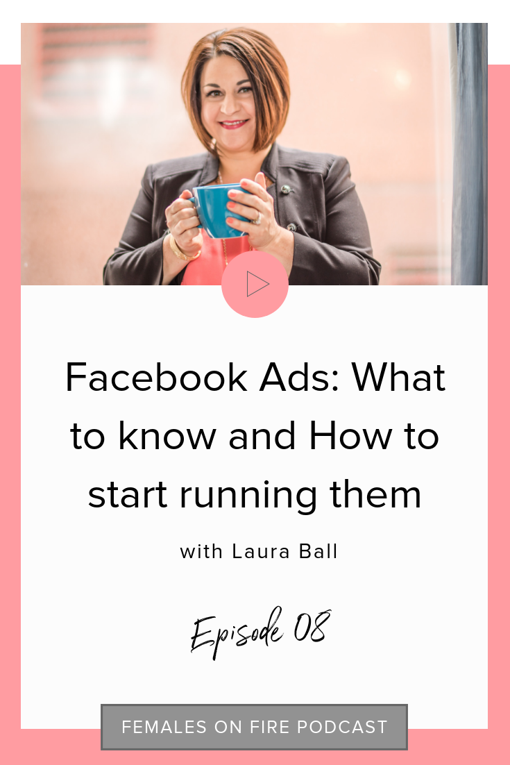Facebook Ads: What to know and How to start running them with Laura Ball