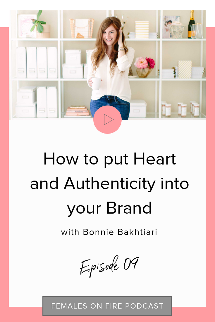 How to put Heart and Authenticity into your Brand with Bonnie Bakhtiari